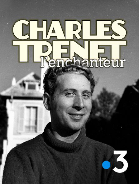 Voir Film Charles Trenet l'enchanteur - Documentaire (2020) streaming VF gratuit complet