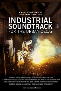 Industrial Soundtrack for the Urban Decay - Documentaire (2015) streaming VF gratuit complet