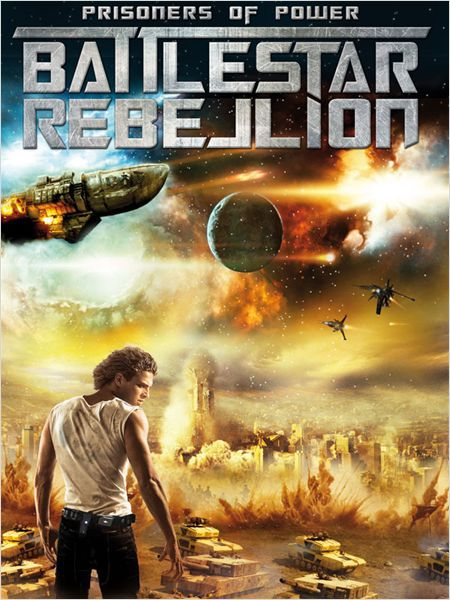 Prisoners of Power : Battlestar Rebellion - Film (2012) streaming VF gratuit complet