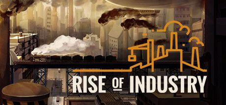 Rise of Industry (2019)  - Jeu vidéo streaming VF gratuit complet
