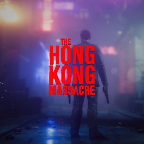 The Hong Kong Massacre (2019)  - Jeu vidéo streaming VF gratuit complet