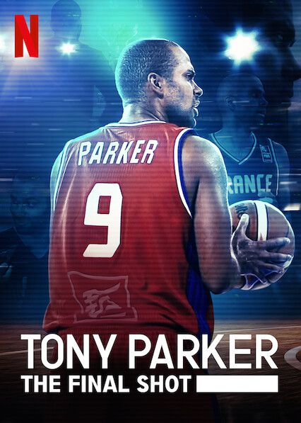 Tony Parker : The Final Shot - Documentaire (2021) streaming VF gratuit complet