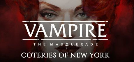 Vampire: The Masquerade - Coteries of New York (2019)  - Jeu vidéo streaming VF gratuit complet